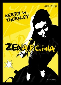 Kerry W. Thornley - Zenarchia
